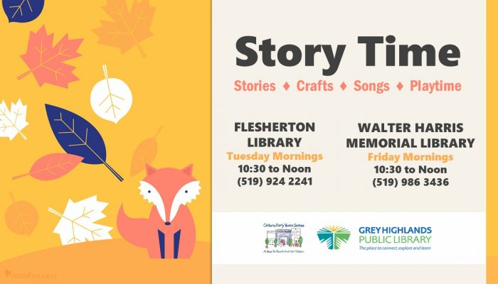 Storytime! Stories, crafts, songs, and playtime. Tuesday mornings at the Flesherton Branch; Friday mornings at the Markdale Branch. From 10:30am to noon.
